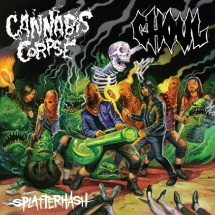 Ghoul / Cannabis Corpse - Splatterhash