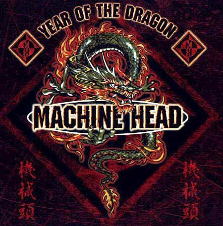 Machine Head - Year of the Dragon