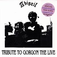 Abigail - Tribute to Gorgon the Live