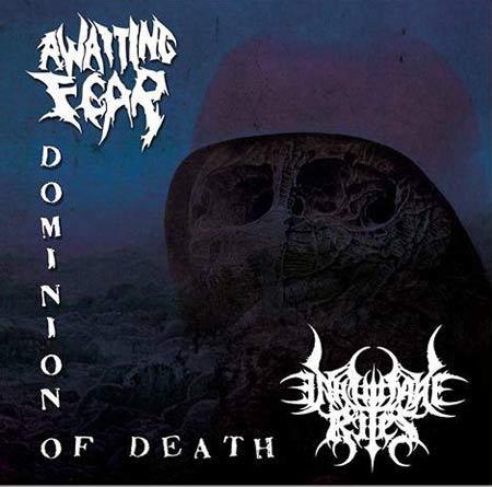 Inhumane Rites / Awaiting Fear - Dominion of Death