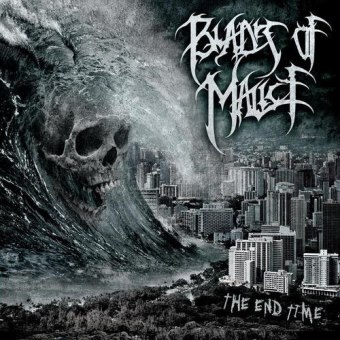 Blades of Malice - The End Time