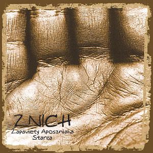 Znich - Zapaviety apošniaha starca / Запаветы апошняга старца