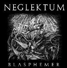 Neglektum - Blasphemer