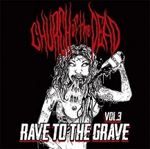 Church of the Dead - Vol. 3 Rave to the Grave