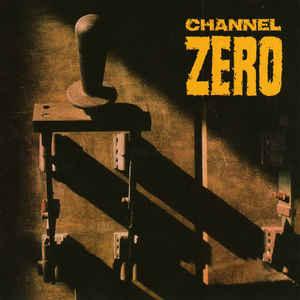 Channel Zero - Unsafe