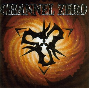 Channel Zero - Channel Zero