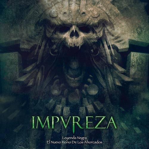 Impureza - Leyenda negra / El nuevo reino de los ahorcados