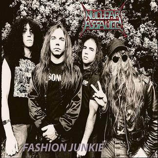 Nuclear Assault - Fashion Junkie
