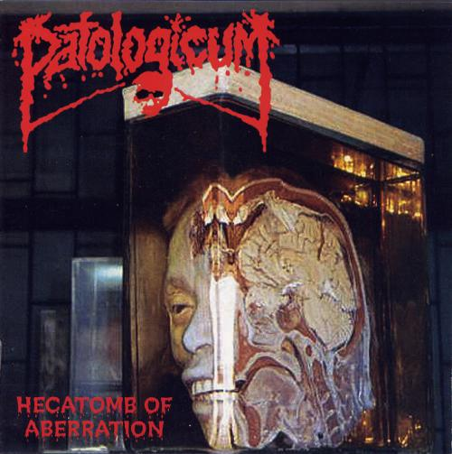 Patologicum - Hecatomb of Aberration