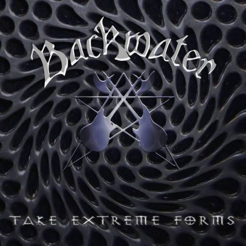 Backwater - Take Extreme Forms