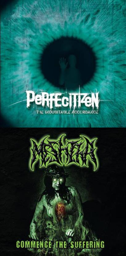 Perfecitizen / Meshiha - The Indubitable Accordance / Commence the Suffering