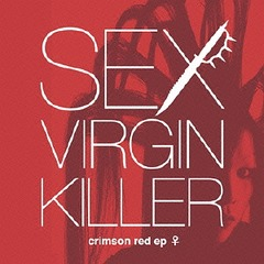 Sex Virgin Killer - Crimson Red ep ♀