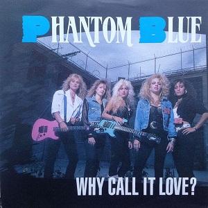 Phantom Blue - Why Call It Love?