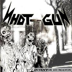 Shot Gun - Intentos Humanos