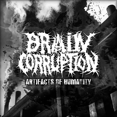 Brain Corruption - Artifacts of Humanity