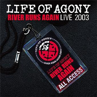 Life of Agony - River Runs Again Live 2003