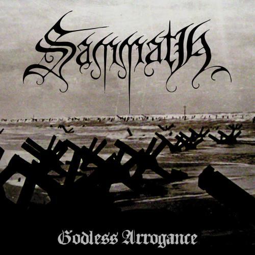 Sammath - Godless Arrogance