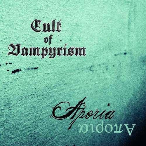 Cult of Vampyrism - Aporia