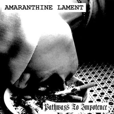 Amaranthine Lament - Pathways to Impotence