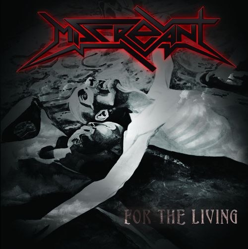 Miscreant - For the Living