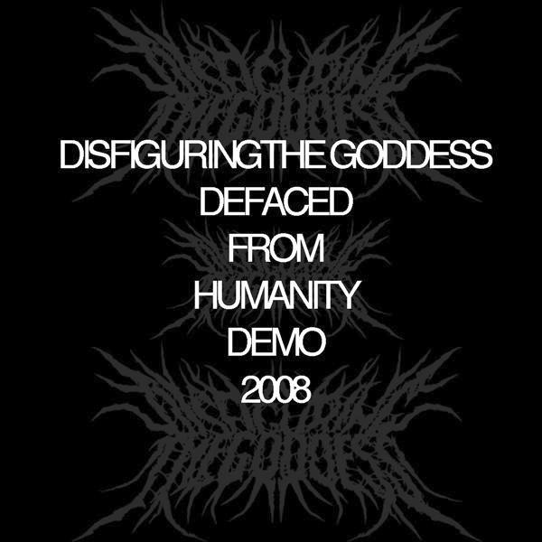 Disfiguring the Goddess - Defaced from Humanity