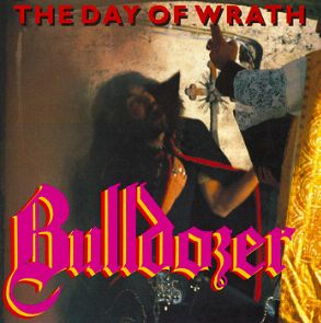 Bulldozer - The Day of Wrath
