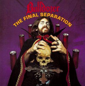 Bulldozer - The Final Separation