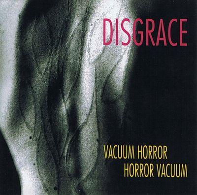 Disgrace - Vacuum Horror, Horror Vacuum