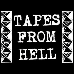 Tapes from Hell