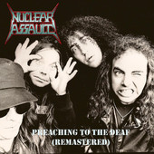 Nuclear Assault - Preaching to the Deaf
