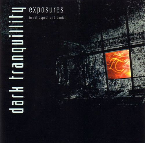 Dark Tranquillity - Exposures - In Retrospect and Denial