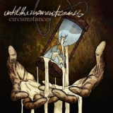 Until the Moment Comes - Circumstances