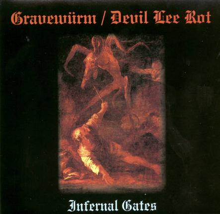 Devil Lee Rot / Gravewürm - Infernal Gates