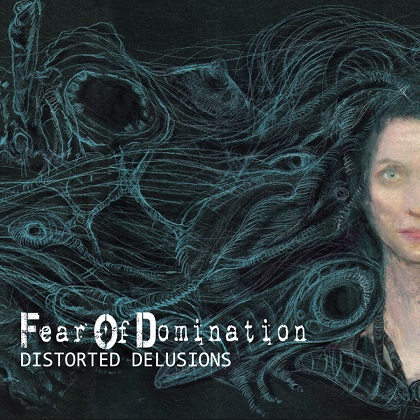 Fear of Domination - Distorted Delusions