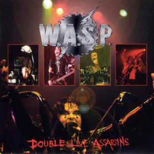 W.A.S.P. - Double Live Assassins