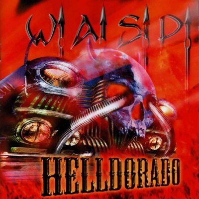 W.A.S.P. - Helldorado - Reviews - Encyclopaedia Metallum: The ...