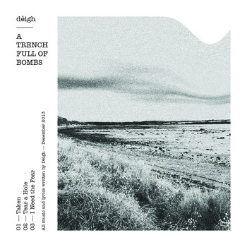 Dèigh - A Trench Full of Bombs