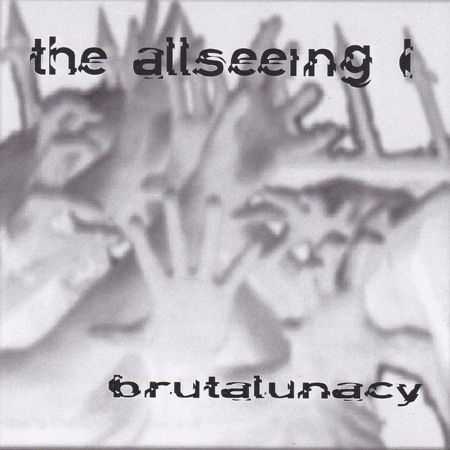The Allseeing I - Brutalunacy