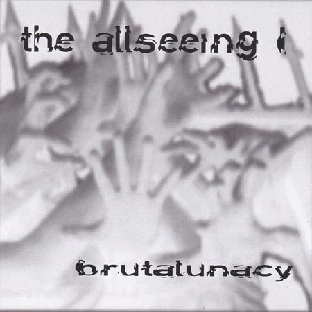 The Allseeing I - Brutalunacy