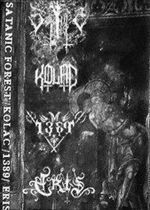 1389 / Kolac / Eris / Satanic Forest - Satanic Forest / Kolac / 1389 / Eris
