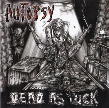 Autopsy - Dead as Fuck - Live in 91+93