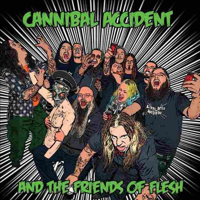 Cannibal Accident - Cannibal Accident and the Friends of Flesh