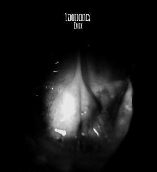 Yzordderrex - Epoch