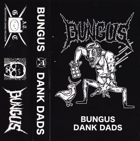 Bungus - Dank Dads