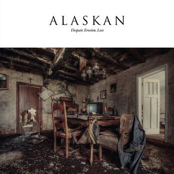 Alaskan - Despair, Erosion, Loss