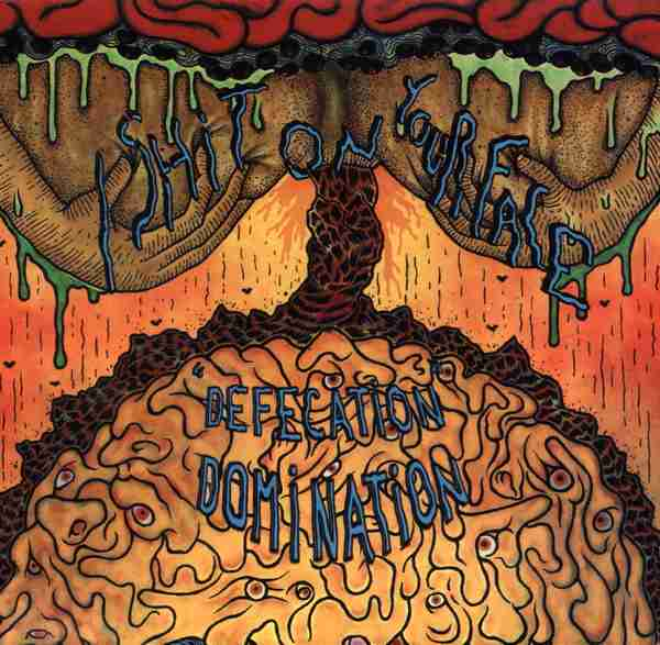 I Shit on Your Face - Defecation Domination