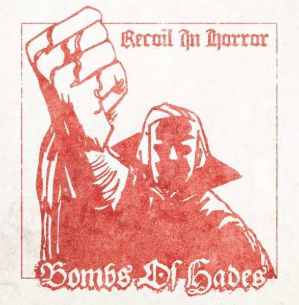 Bombs of Hades - Recoil in Horror