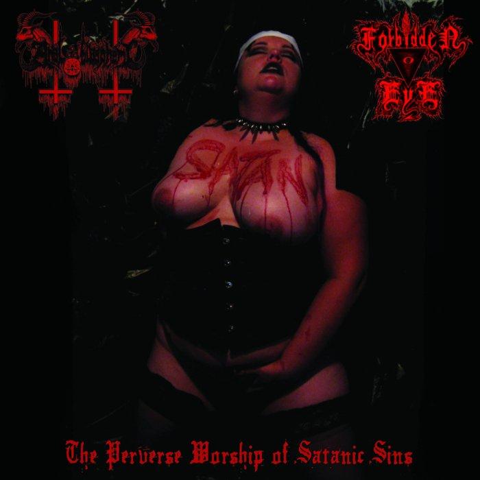 Anal Blasphemy / Forbidden Eye - The Perverse Worship of Satanic Sins