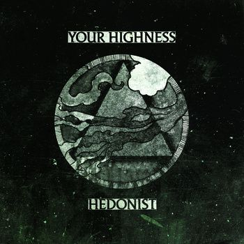 Your Highness / Hedonist - Your Highness / Hedonist