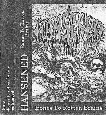 Hansened - Bones to Rotten Brains